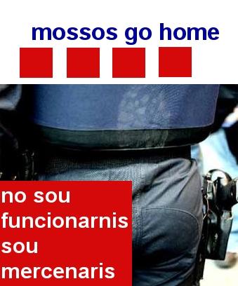 mossos go home.jpg