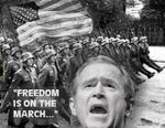 CHUCKMAN - BUSH - FREEDOM IS ON THE MARCH.jpg
