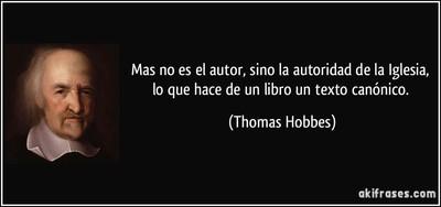 frase-mas-no-es-el-autor-sino-la-autoridad-de-la-iglesia-lo-que-hace-de-un-libro-un-texto-canonico-thomas-hobbes-115404.jpg