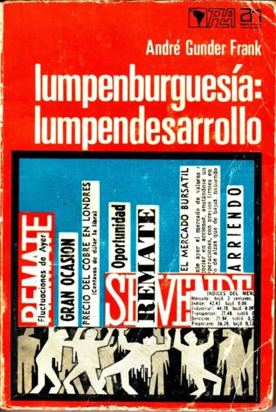 lumpenburguesc38da-lumpendesarrollo-andrc3a9gunderfrank-portada-1971-e1525102177704.jpg