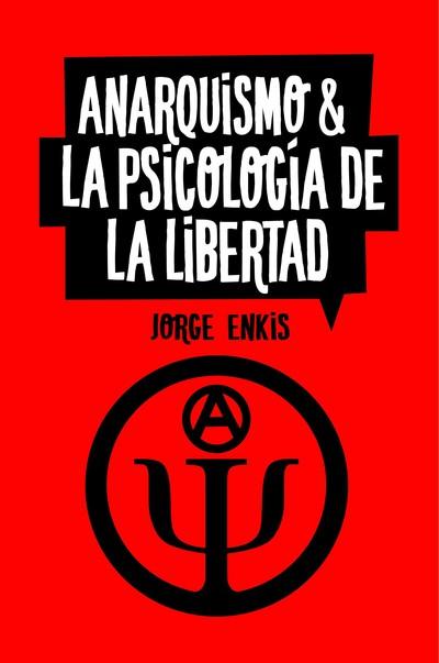 Anarquismo-y-la-psicología-de-la-libertad-jorge-Enkis.jpg