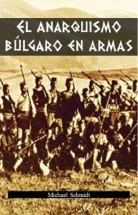 EL_ANARQUISMO_BLGARO_EN_ARMAS_-_Michael_Schmidt_y_Jack_Grancharoff.jpg